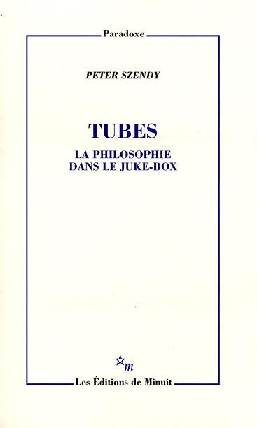 Tubes : la philosophie dans le jukebox de Peter SZENDY