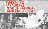 Embracing paradoxes in south african family business, afrique du sud, business, familles, société, entrepreuneurs