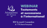 notaires testaments successions international