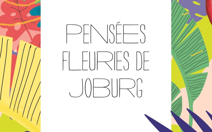pensées fleuries de Johannesburg, juliette de casabianca, poèmes, littérature, children of the dawn, association, afrique du sud, expatriation