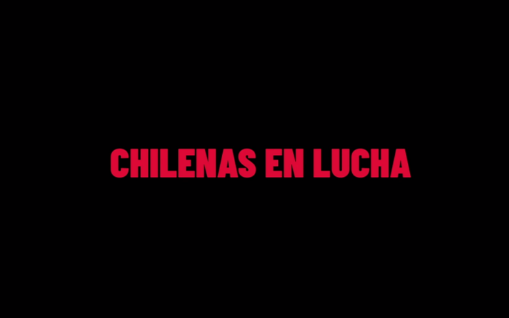 documentaire chili france chilenas en lucha